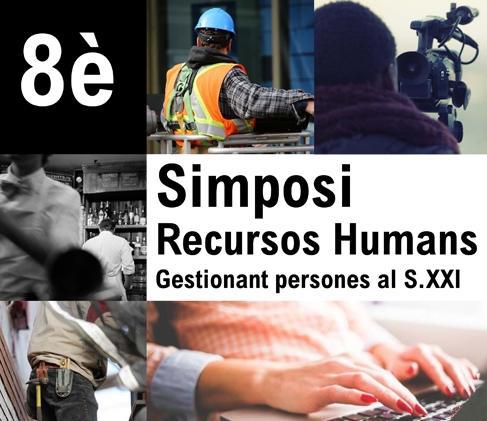 Octavo Simposio de Recursos Humanos: Gestionando personas en el S. XXI